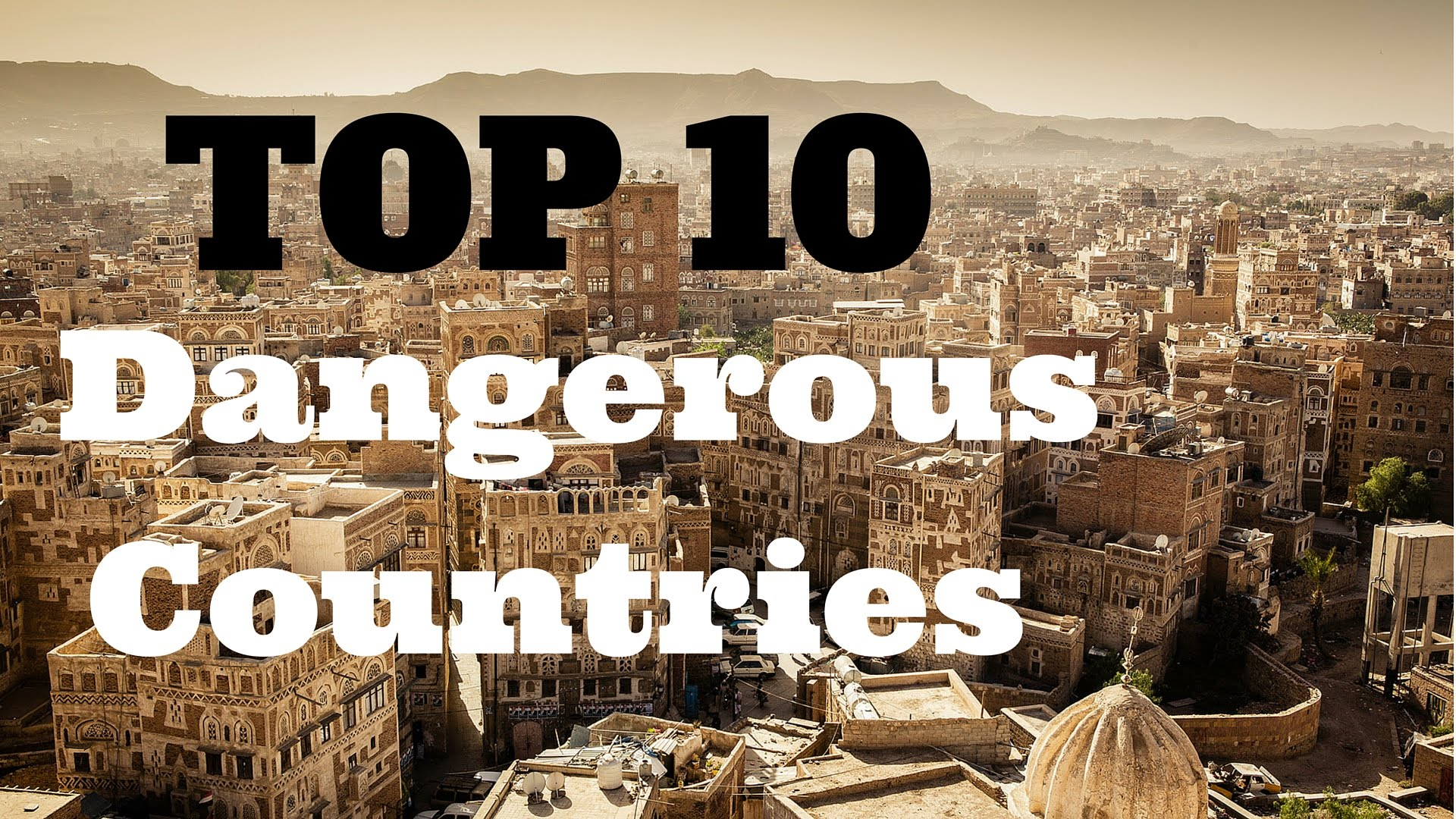 top 10 dangerous countries