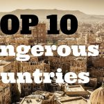 top 10 dangerous countries